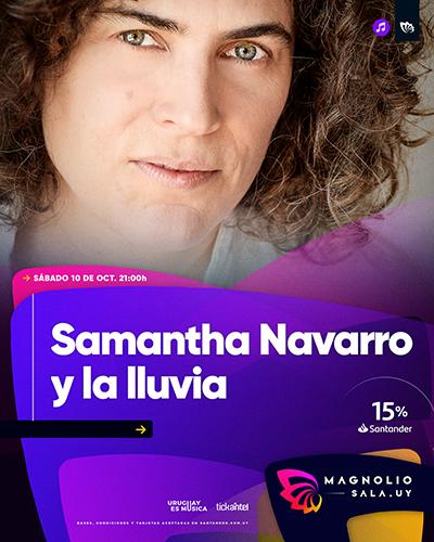 Samantha Navarro y la lluvia - - en Magnolio Sala
