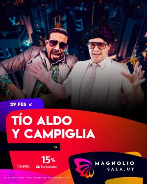 Tío Aldo y Campiglia SAB 29 FEB - 20:00h, SAB 29 FEB - 22:00h en Magnolio Sala