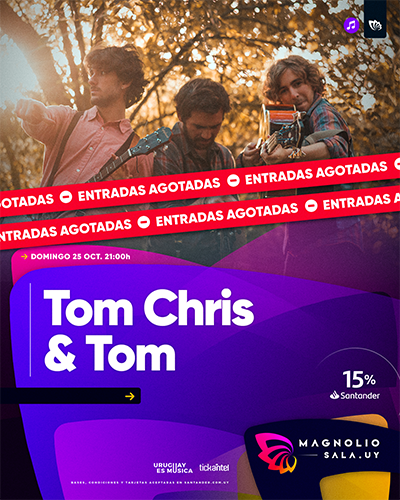 Tom Chris y Tom - - en Magnolio Sala