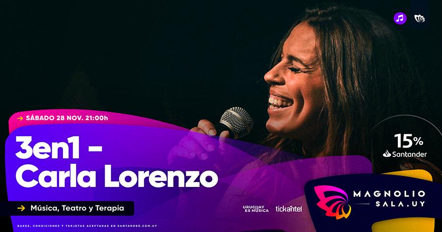 3en1 - Carla Lorenzo - Música, Teatro y Terapia en Magnolio Sala