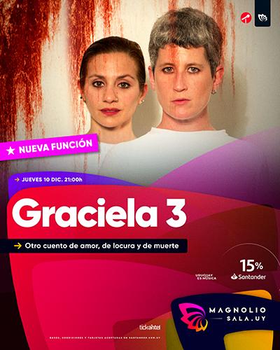Graciela 3 - Otro cuento de amor, de locura y de muerte en Magnolio Sala