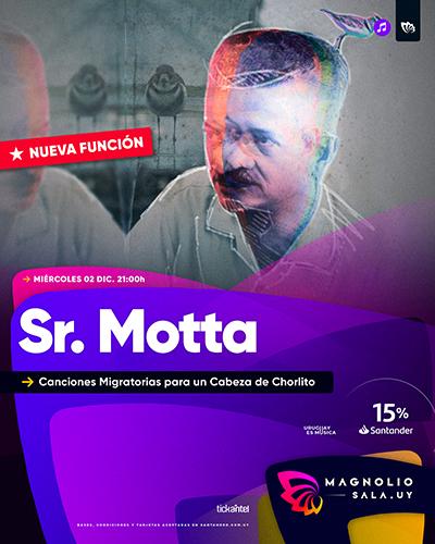 Sr. Motta - Canciones Migratorias para un Cabeza de Chorlito en Magnolio Sala