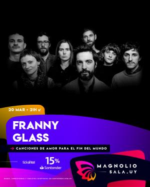 Franny Glass VIE 20 MAR - 21:00h en Magnolio Sala