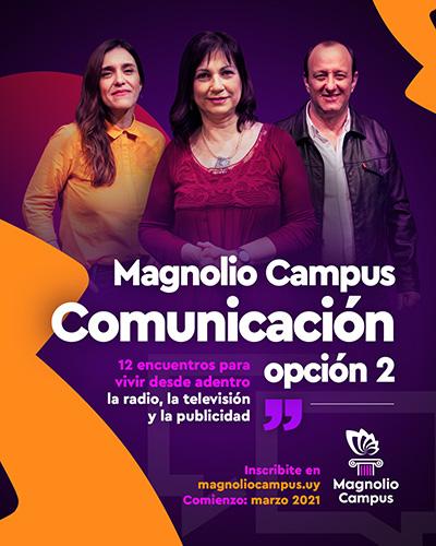 Magnolio Campus COMUNICACIÓN - Opción 2 - 12 encuentros para vivir desde adentro la radio, la televisión y la publicidad en Magnolio Sala