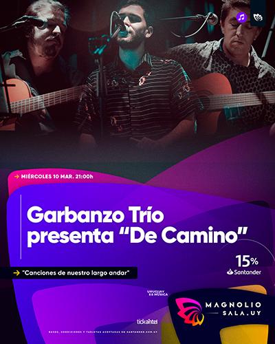 """Garbanzo Trío presenta """"De Camino"""" - """"Canciones de nuestro largo andar"""" en Magnolio Sala"""