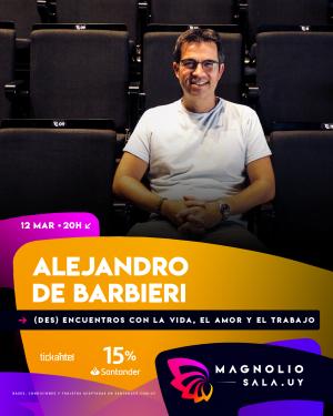 Alejandro De Barbieri JUE 12 MAR - 20:00h en Magnolio Sala