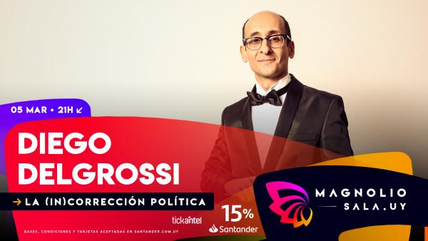 Diego Delgrossi - La (in)corrección política en Magnolio Sala