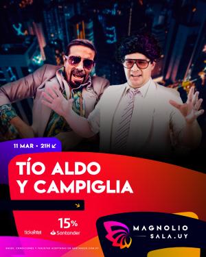 Tío Aldo y Campiglia MIE 11 MAR - 21:00h en Magnolio Sala