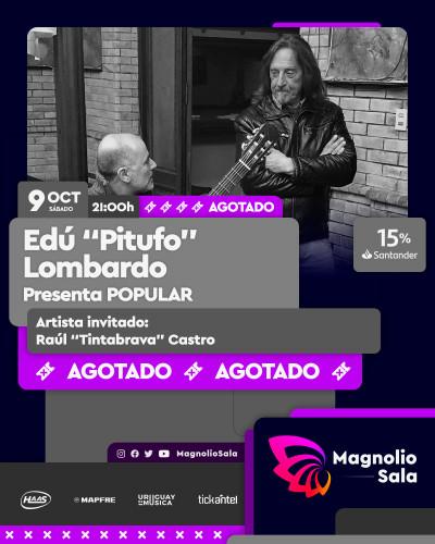 """Edú """"Pitufo"""" Lombardo presenta POPULAR - Artista invitado: Raúl """"Tintabrava"""" Castro en Magnolio Sala"""