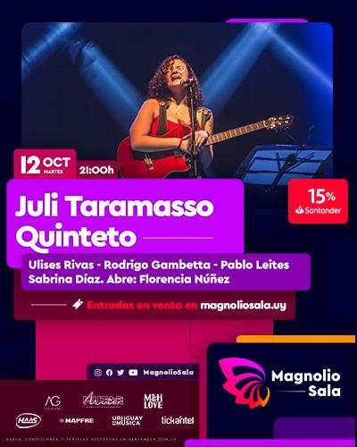 Juli Taramasso Quinteto - Ulises Rivas - Rodrigo Gambetta - Pablo Leites - Sabrina Díaz. Abre: Florencia Núñez en Magnolio Sala