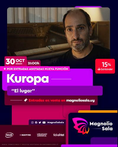 """Kuropa - """"El lugar"""" en Magnolio Sala"""