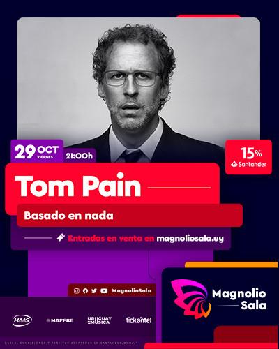 Tom Pain - Basado en nada en Magnolio Sala