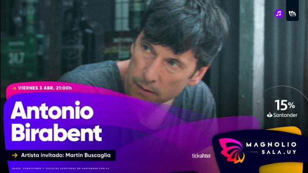 Antonio Birabent - Artista invitado: Martín Buscaglia en Magnolio Sala