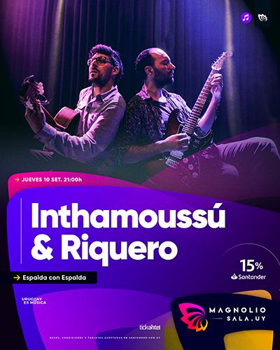 Inthamoussú & Riquero - Espalda con Espalda en Magnolio Sala