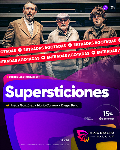 Supersticiones - Fredy González - Mario Carrero - Diego Bello en Magnolio Sala